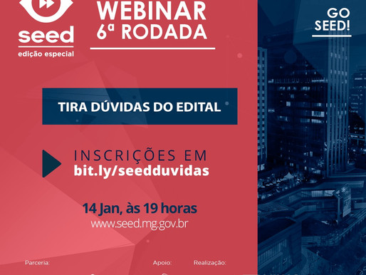 Webinar Seed Edição Especial: Dúvidas sobre o Edital