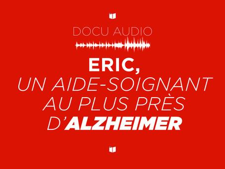 Docu audio : Eric, un aide-soignant au plus près d'Alzheimer