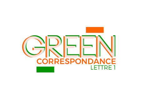 Green correspondance - Lettre 1