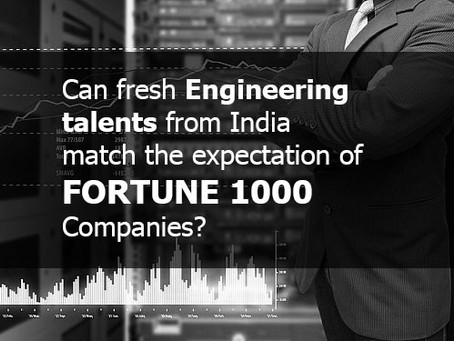 Can fresh Engineering talents from India match the expectation of Fortune 1000 companies?