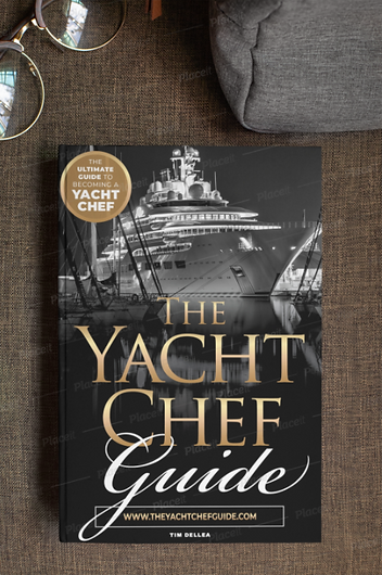The Yacht Chef guide - How to become a Yacht chef