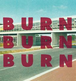 Burn Burn Burn
