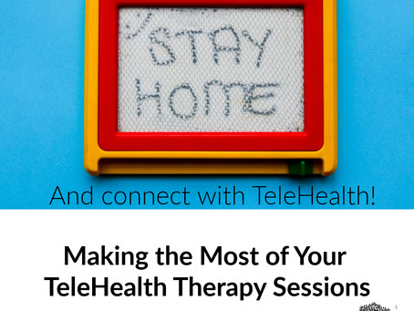 Making the Most of Your TeleHealth Therapy Sessions
