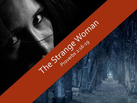 A Strange Woman - Proverbs 2:16-19