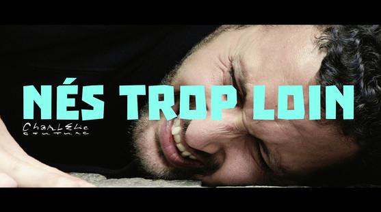 NÉS TROP LOIN (2020)
