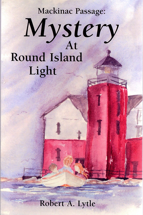 Mackinac Passage: Mystery at Round Island Light