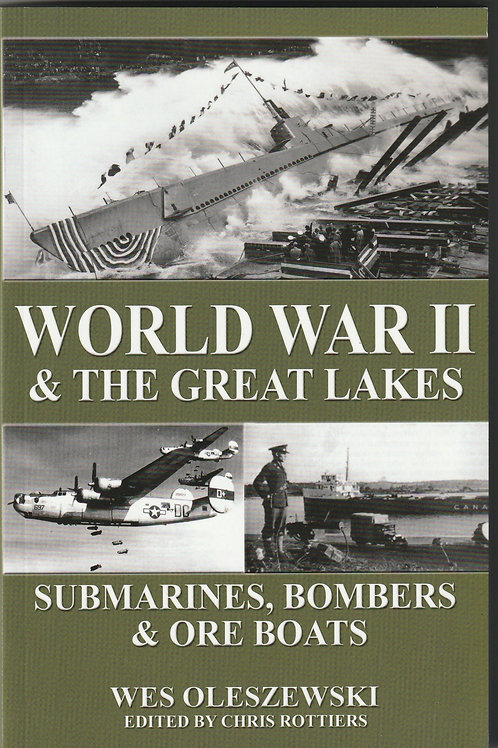 World War II & The Great Lakes by: Wes Oleszewski
