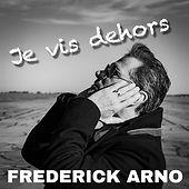 je vis dehors_single pop_chanteur_FrederickArno.jpeg