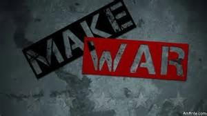 Make War!