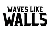 waves like walls