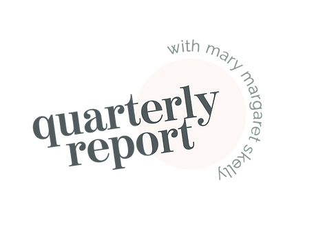 Mary Margaret Skelly - Quarterly Report