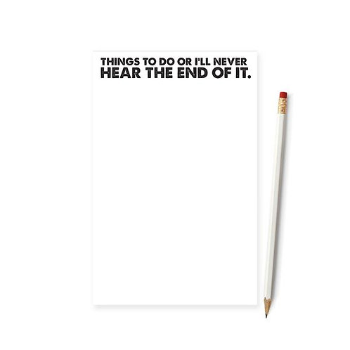 Things To Do Or I'll Never Hear The End Of It Notepad