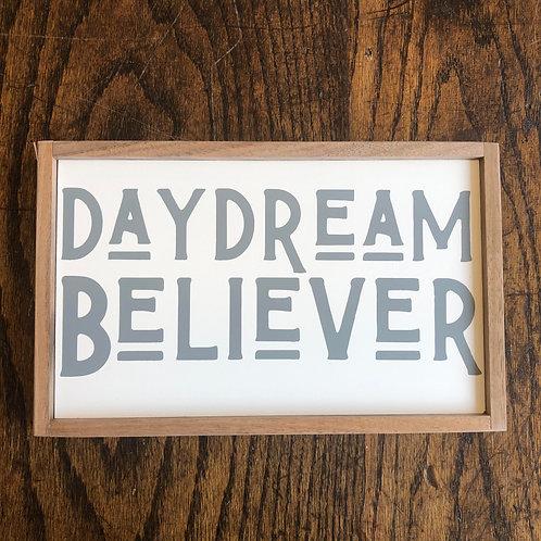 """11""""x7"""" Sign: Daydream Believer"""