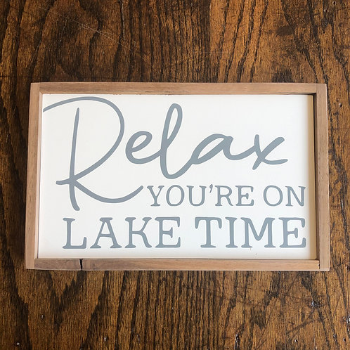 """11""""x7"""" Sign: Relax You're on Lake Time"""