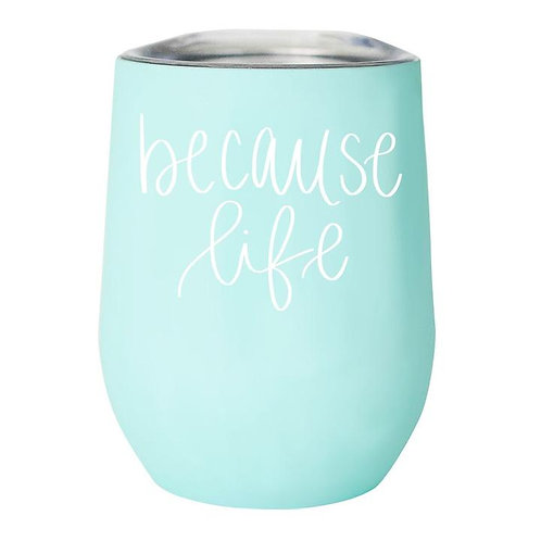 Stainless Steel Wine Tumbler: Because Life