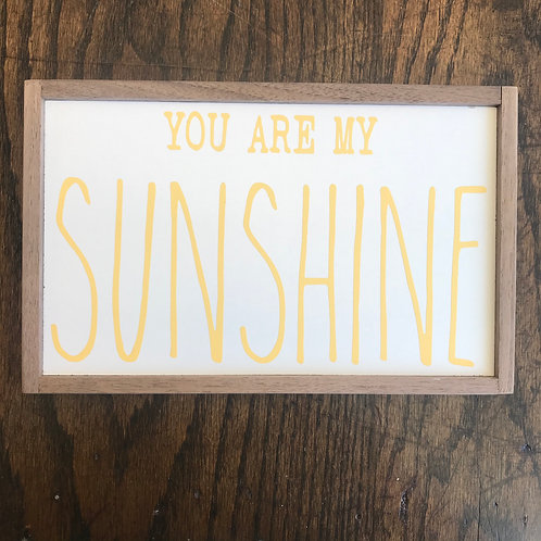 """11"""" x 7"""" Sign: You Are My Sunshine"""