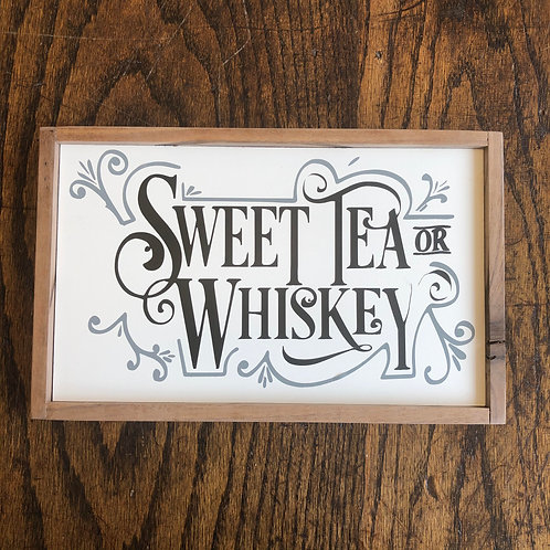 """11""""x7"""" Sign: Sweet Tea or Whiskey"""
