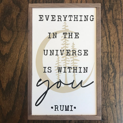 """11"""" x 7"""" Sign: Everything in the Universe is Within You-Rumi"""