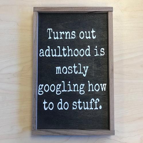 "11""X 7"" Sign: Adulthood"