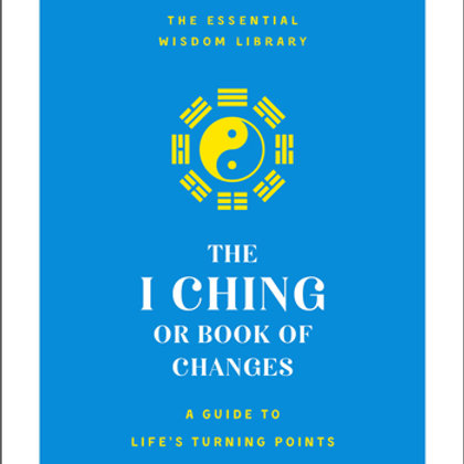 The I Ching or Book of Changes by Brian Browne Walker