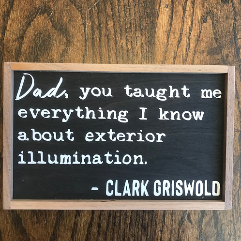 """11"""" x 7"""" Sign: Clark Griswold Quote"""