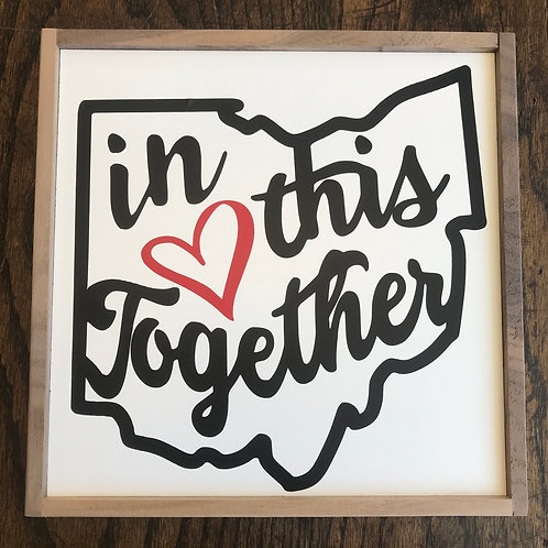 """10.5"""" x 10.5"""" Sign: In This Together Ohio"""