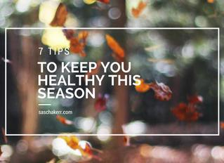 7 Tips to Keep You Healthy This Season