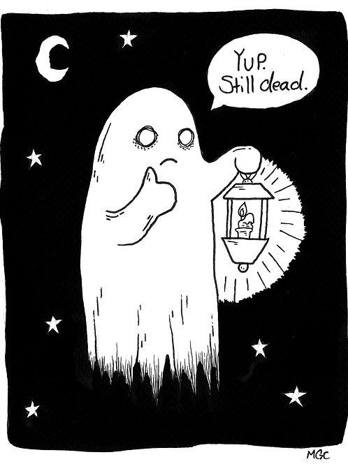Yup, Still Dead • Print