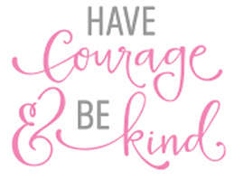 Mini02_Have courage and be kind