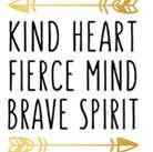 Mini05_Kind Heart Fierce Mind Brave
