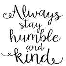 sqr15_always stay humble and kind