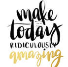 sqr05_make today ridiculously amazing