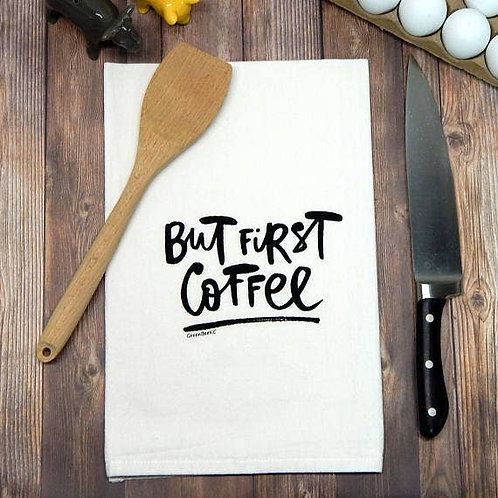 But First Coffee Flour Sack Towel