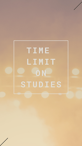 TIME LIMIT ON STUDIES (1).png