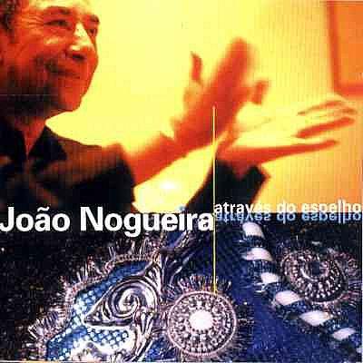 João_Nogueira_Através_do_Espelho.jpg