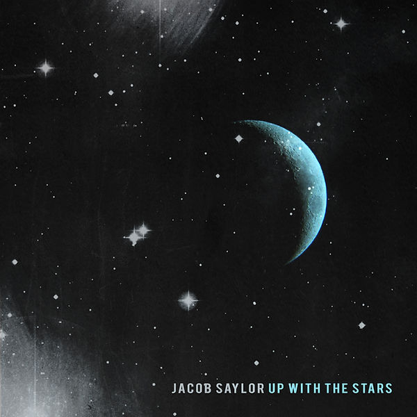 Jacob Saylor New Single Up With The Stars