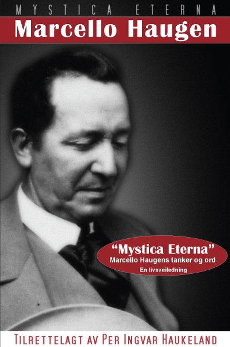 Mystica Eterna - Marcello Haugens tanker og ord