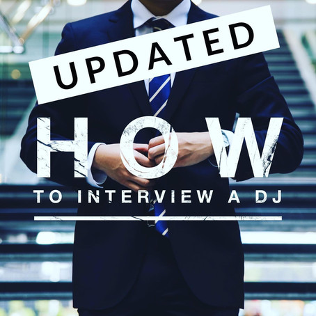 How to Interview A DJ - UPDATED