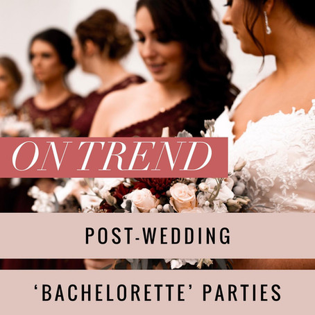 Post-Wedding Bachelorette Parties