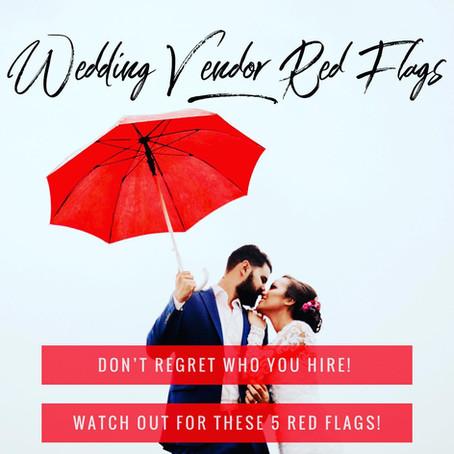 Wedding Vendor Red Flags