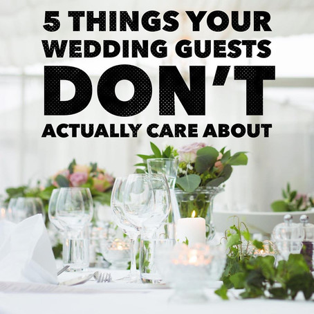 5 Things Your Wedding Guests Don't Actually Care About⁣⁣