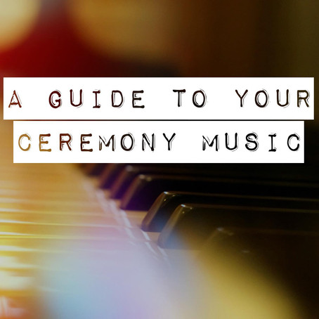Guide to Your Ceremony Music