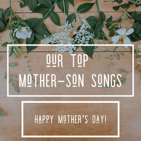 Our Top Mother-Son Songs