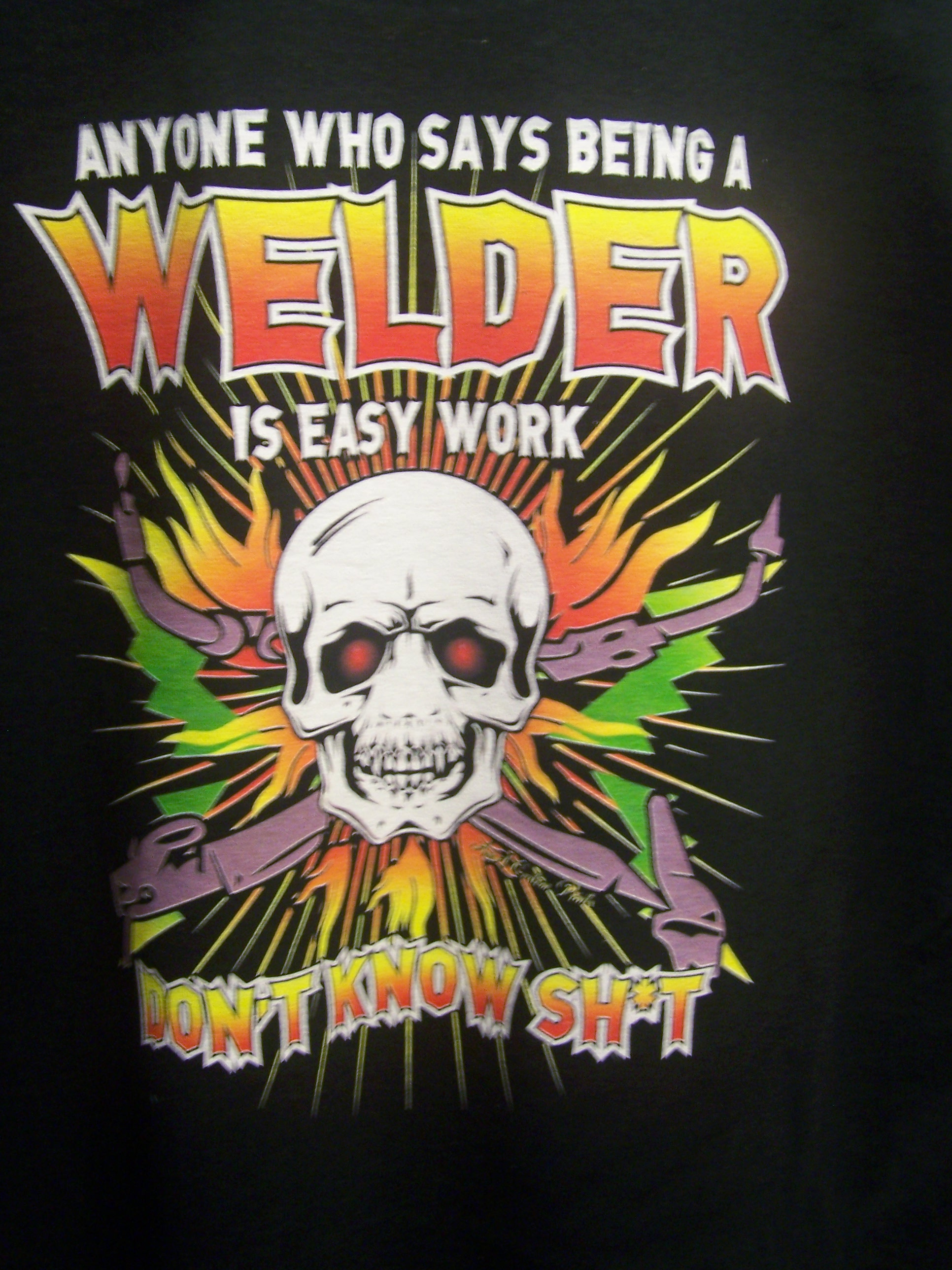 Welder Isn't Easy Work