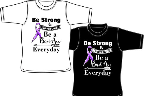 Be Strong and Never Quit T-Shirt, Support awareness