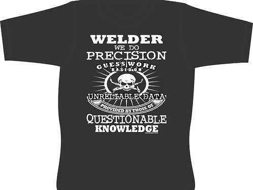 Welder Precision Guess Work T-Shirt
