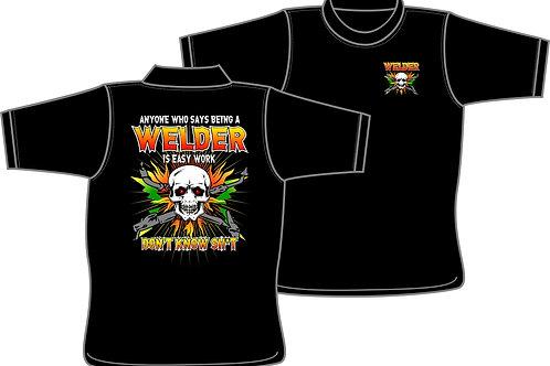 Welder Not Easy Work  - T-shirt