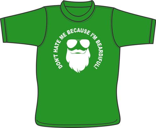 e960d5650 Don't Hate Me Because I'm Beardiful - T-shirt