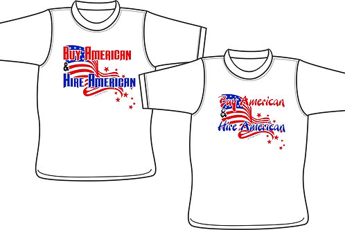 Buy American & Hire American T-Shirt - US Made