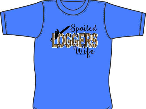 Spoiled Loggers Wife - T-shirt